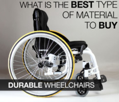 Durable Wheelchairs: What is the best type of material to buy